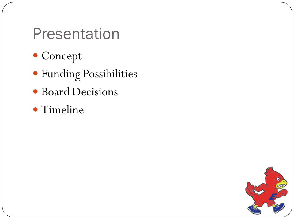 Presentation Concept Funding Possibilities Board Decisions Timeline