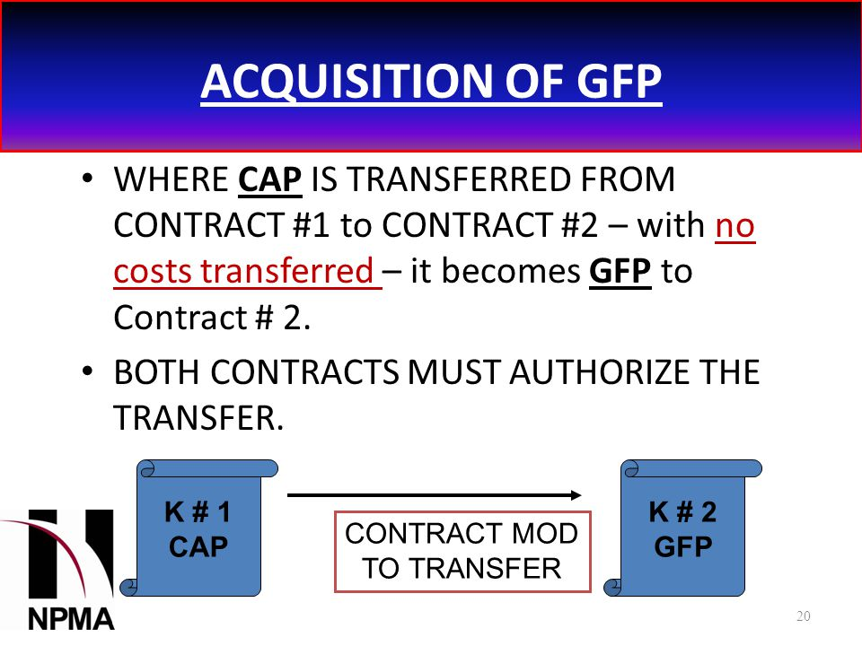 ACQUISITION OF GFP WHERE CAP IS TRANSFERRED FROM CONTRACT #1 to CONTRACT #2 – with no costs transferred – it becomes GFP to Contract # 2.