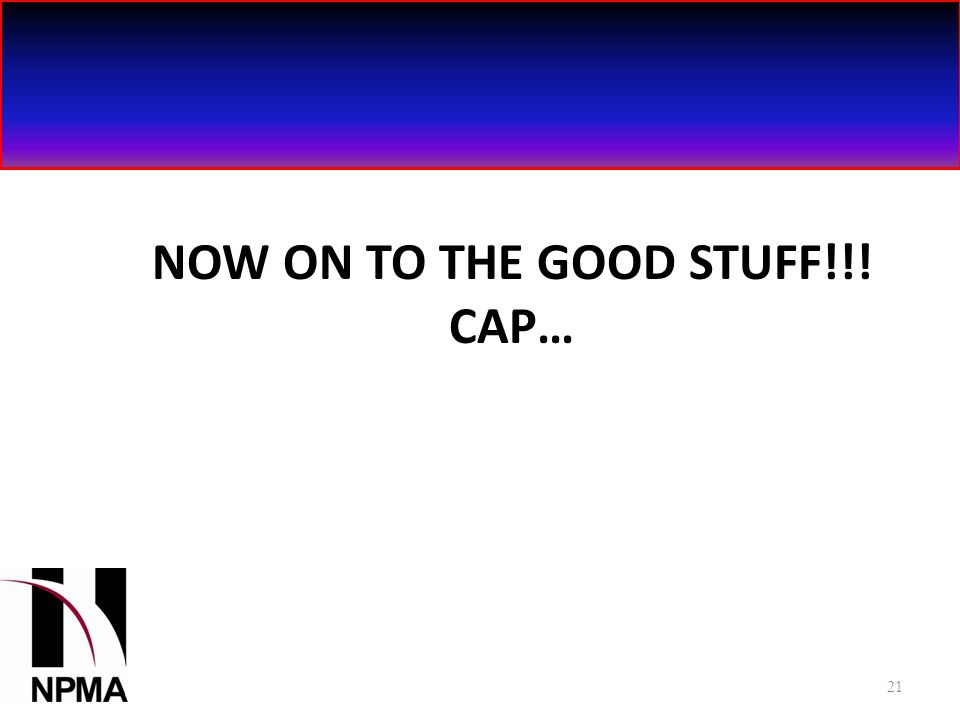 NOW ON TO THE GOOD STUFF!!! CAP… 21