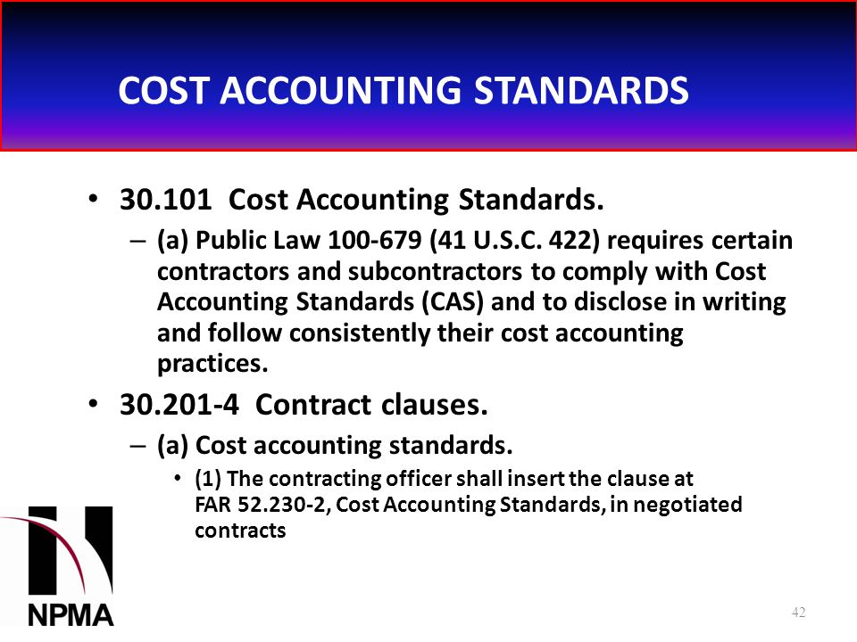 COST ACCOUNTING STANDARDS 30.101 Cost Accounting Standards.