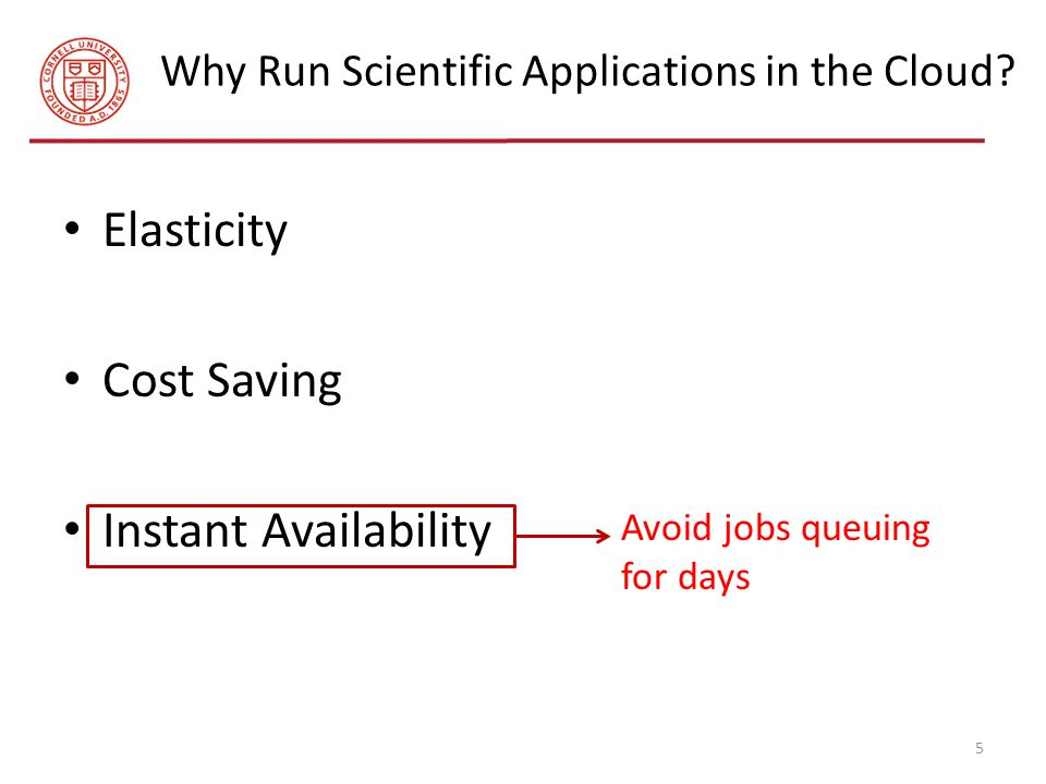 Why Run Scientific Applications in the Cloud.