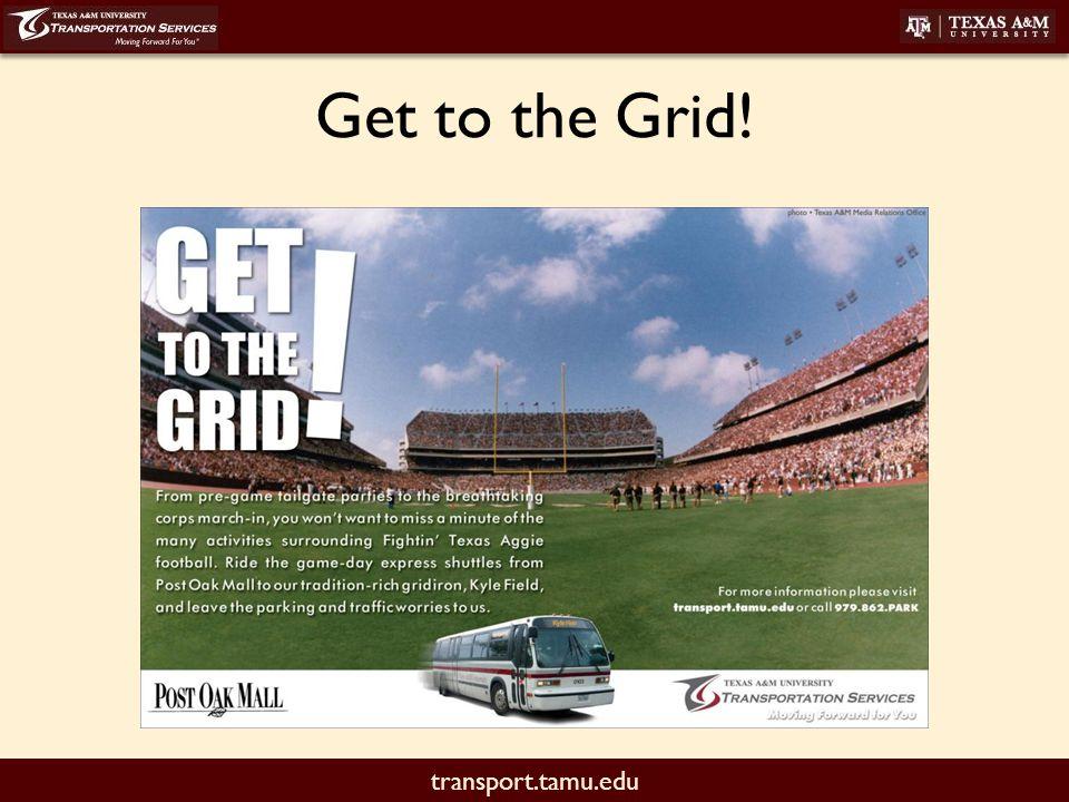 transport.tamu.edu Get to the Grid!