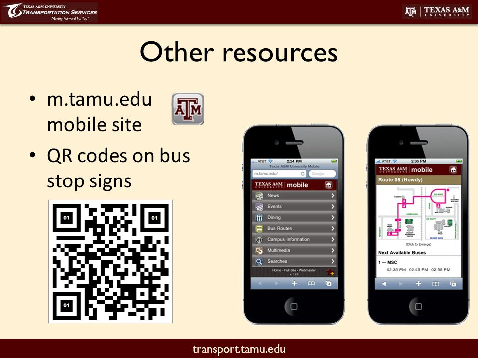 transport.tamu.edu Other resources m.tamu.edu mobile site QR codes on bus stop signs