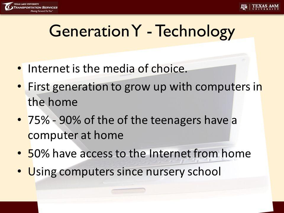 transport.tamu.edu Generation Y - Technology Internet is the media of choice.