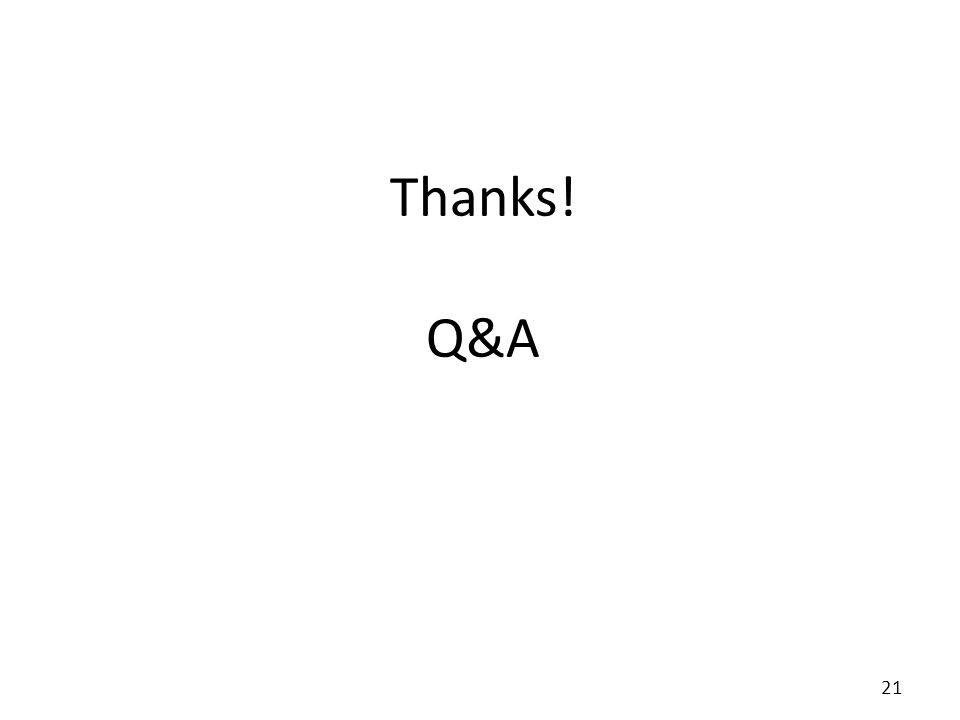 Thanks! Q&A 21