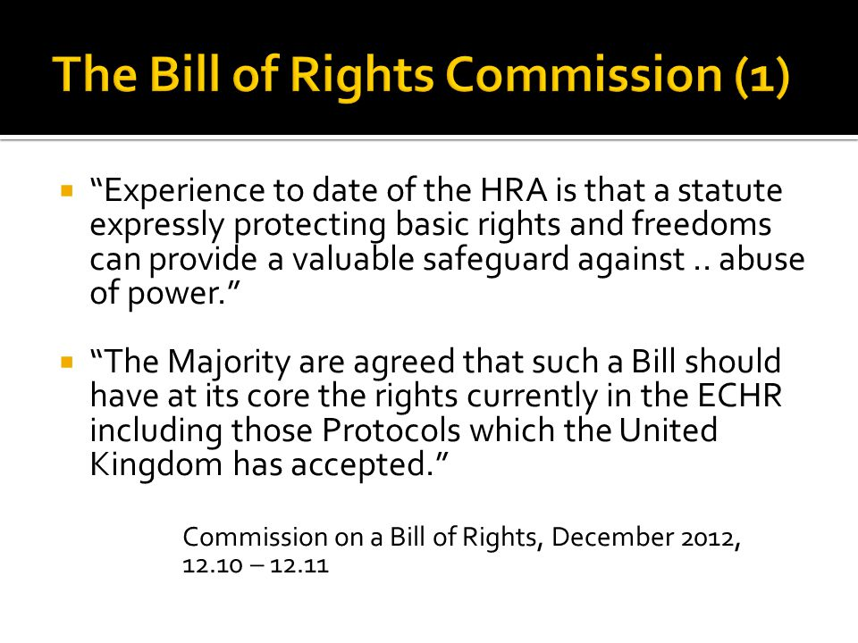  Experience to date of the HRA is that a statute expressly protecting basic rights and freedoms can provide a valuable safeguard against..
