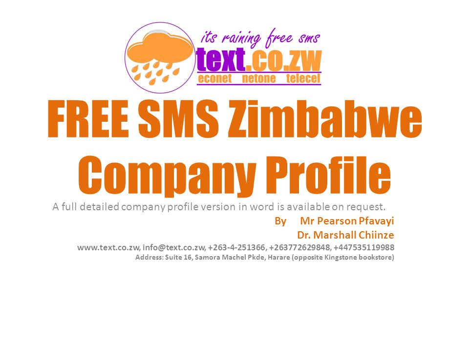 FREE SMS Zimbabwe Company Profile A full detailed company profile version in word is available on request.