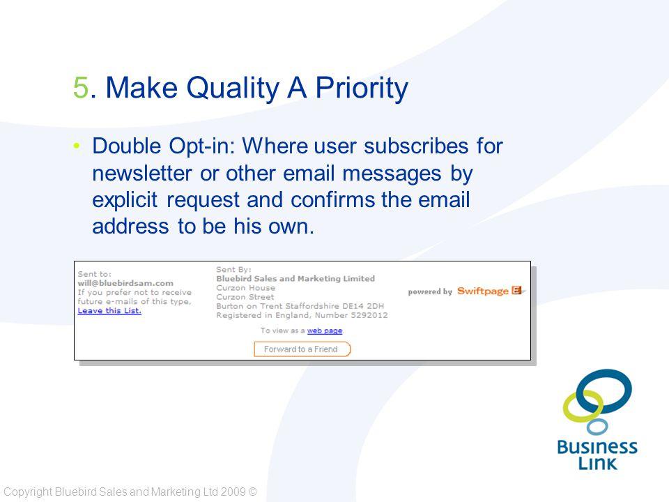 Copyright Bluebird Sales and Marketing Ltd 2009 © 5.