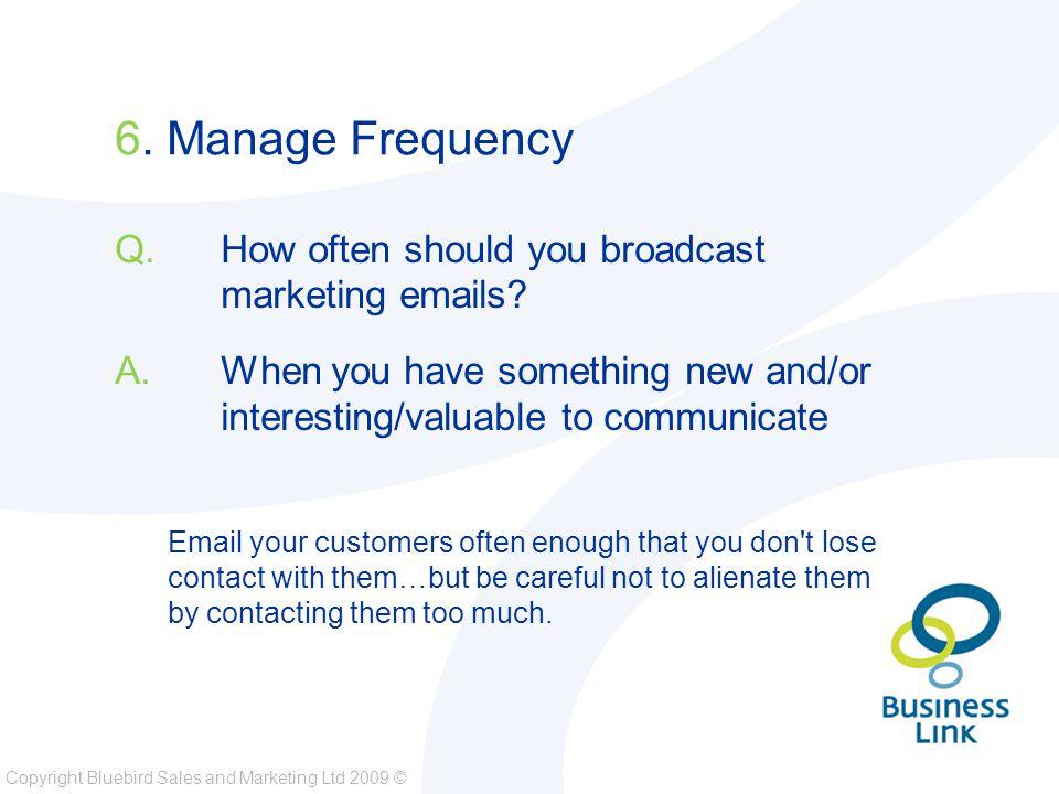 Copyright Bluebird Sales and Marketing Ltd 2009 © 6.