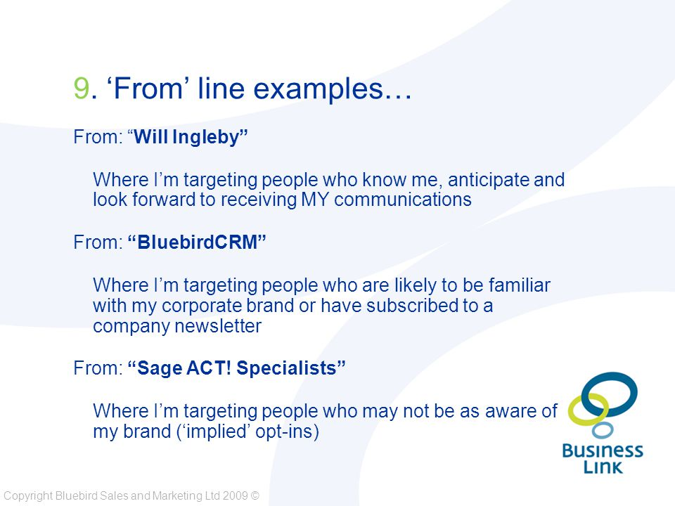 Copyright Bluebird Sales and Marketing Ltd 2009 © 9.