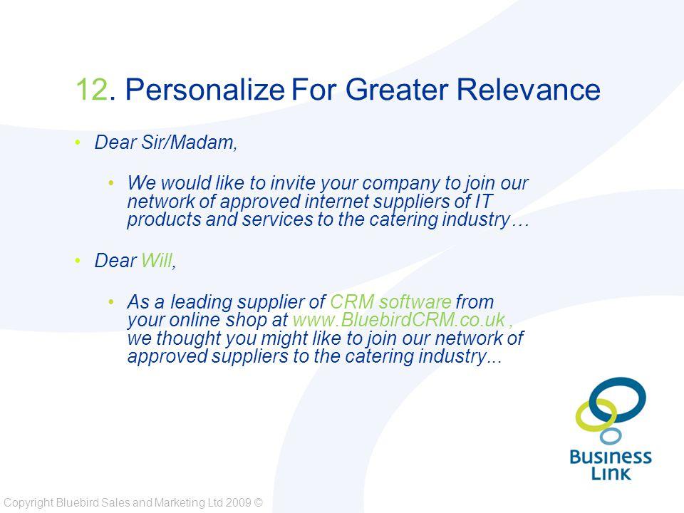 Copyright Bluebird Sales and Marketing Ltd 2009 © 12.