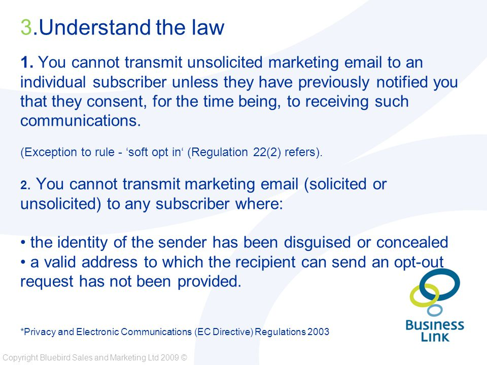 Copyright Bluebird Sales and Marketing Ltd 2009 © 3.Understand the law 1.
