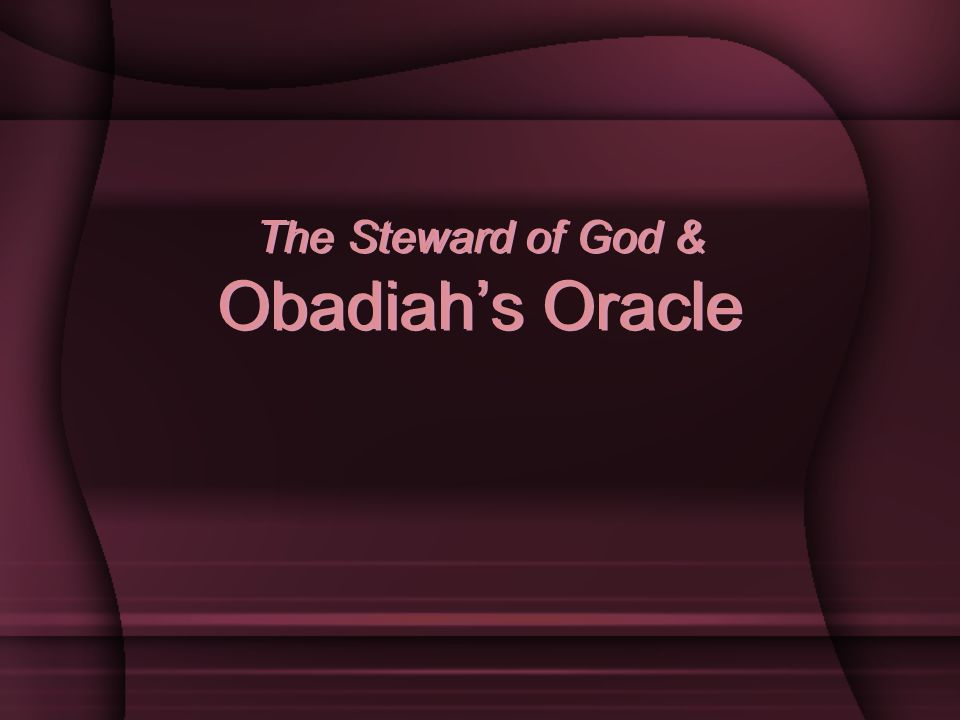 The Steward of God & Obadiah's Oracle