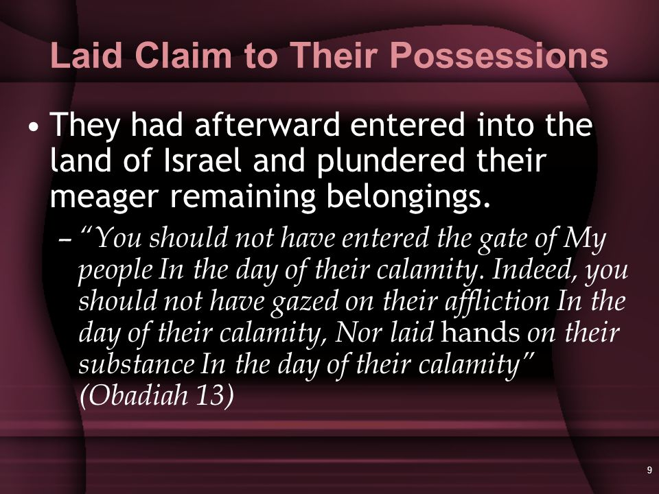 9 Laid Claim to Their Possessions They had afterward entered into the land of Israel and plundered their meager remaining belongings.