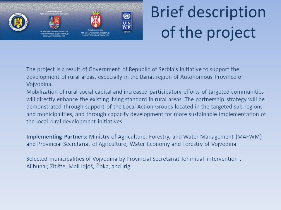 3.Project: Banat Green Energy (Municipality Coka) Production of a database of public buildings and farms (Establishing the number of buildings) Production of power consumption presentation sheets (Establishing the costs at the local community level) Organization of meetings for promotion of renewable sources of energy (Raising awareness regarding RSE use and possible savings) Production of a feasibility study for renewable sources of energy (Raising awareness and stimulation of interest in RSE) Production of a bill of quantities for energy efficiency (Raising awareness among local decision-makers regarding possible savings and effects) 4.Project: ORGANIZATION OF BIRD WATCHING AND TAGGING CAMP (Municipality Coka) Preparation and organization of the camp (Securing quality and timely dissemination of information to the camp visitors, efficient realization of planned activities, expert services and necessary logistics) Production and printing of promotional materials (Preparation of the materials to be distributed among the camp participants) Realization of the bird watching and tagging camp (establishment and strengthening of cooperation among the stakeholders in the region, follow-up activities and preparation of realistic foundations for generation of income from this type of tourism) Grants