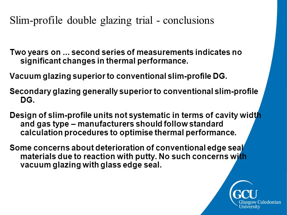 Slim-profile double glazing trial - conclusions Two years on...