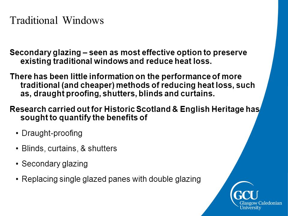 Slim-profile double glazing trial Georgian (1820s) tenements Traditional sash & case windows with single glazing World Heritage Site/'B' listed DG not currently permitted Social housing High fuel bills/Electric heating Excessive condensation, etc.