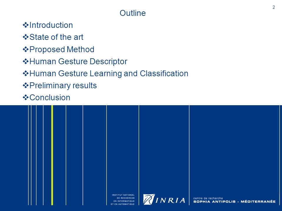 2 Outline  Introduction  State of the art  Proposed Method  Human Gesture Descriptor  Human Gesture Learning and Classification  Preliminary results  Conclusion