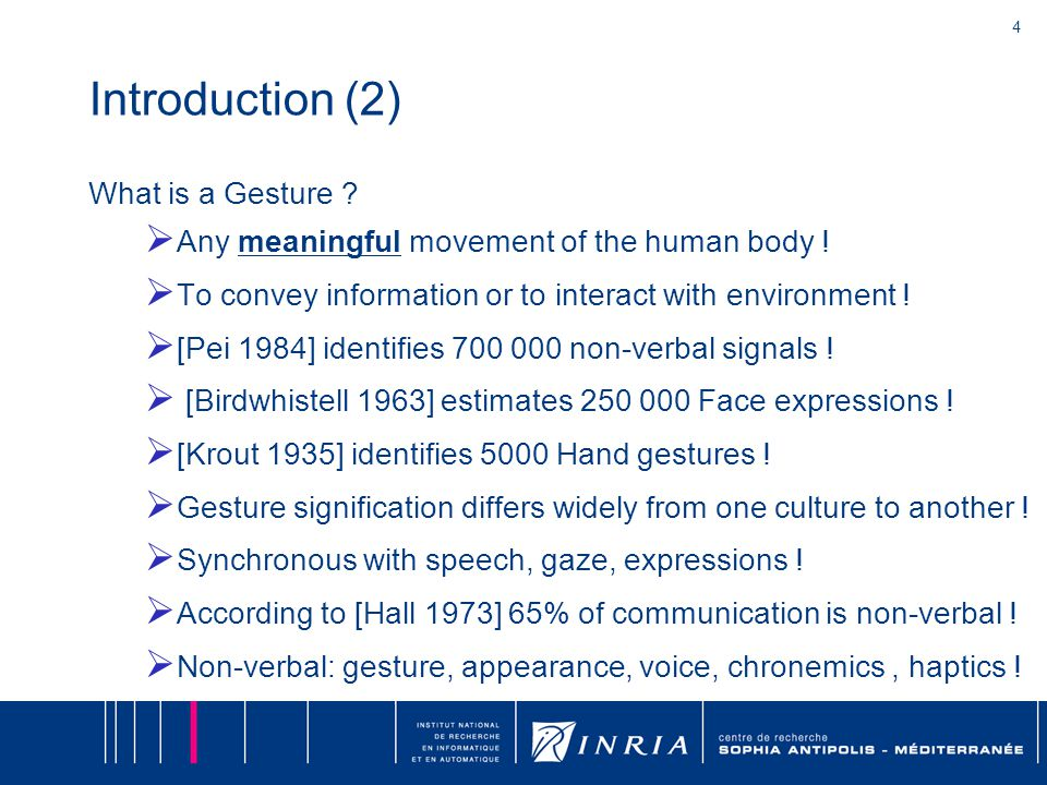 4 Introduction (2) What is a Gesture . Any meaningful movement of the human body .