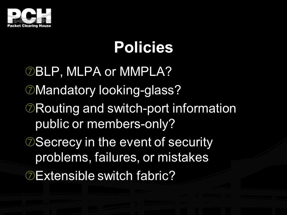 Policies ‡ BLP, MLPA or MMPLA.‡ Mandatory looking-glass.