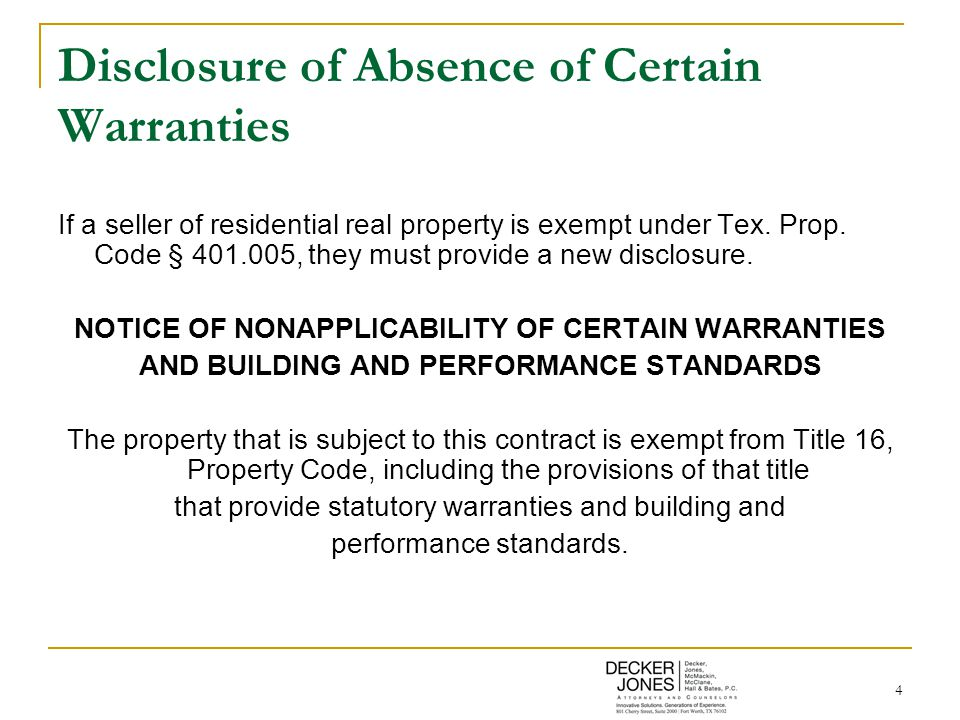 4 Disclosure of Absence of Certain Warranties If a seller of residential real property is exempt under Tex.