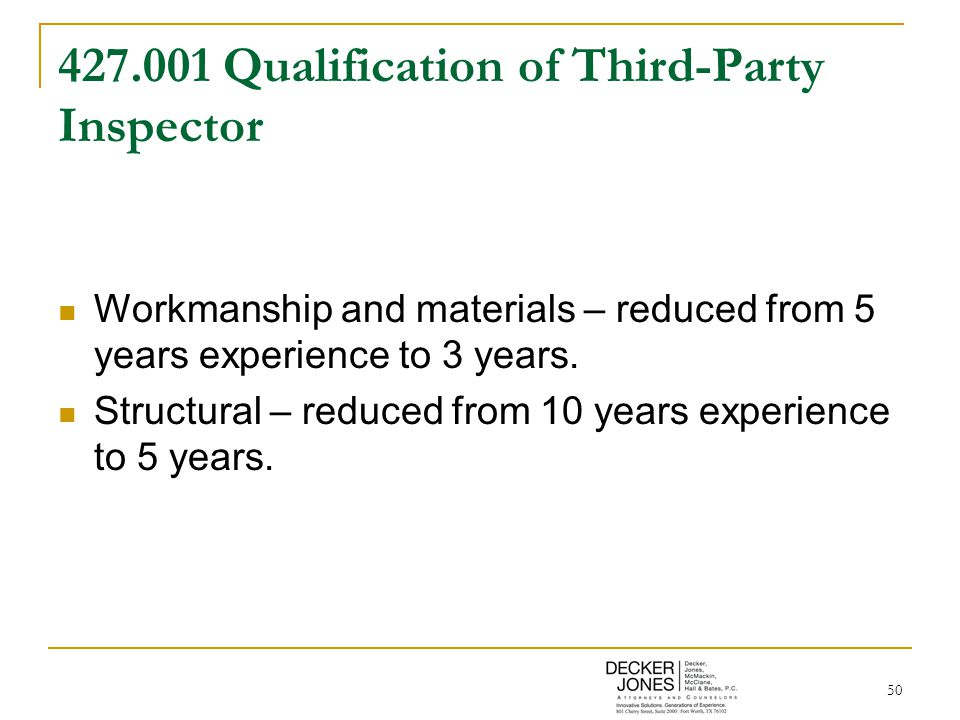 50 427.001 Qualification of Third-Party Inspector Workmanship and materials – reduced from 5 years experience to 3 years.