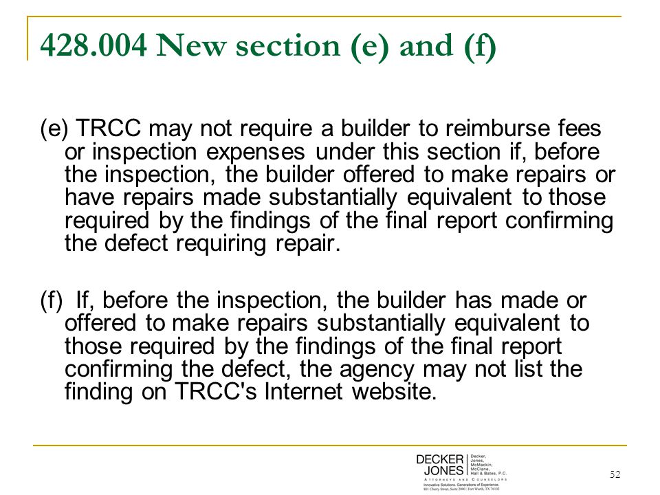 52 428.004 New section (e) and (f) (e) TRCC may not require a builder to reimburse fees or inspection expenses under this section if, before the inspe