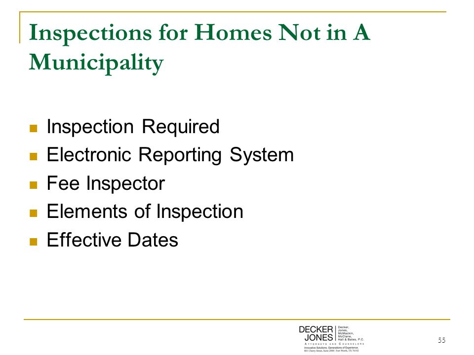 55 Inspections for Homes Not in A Municipality Inspection Required Electronic Reporting System Fee Inspector Elements of Inspection Effective Dates