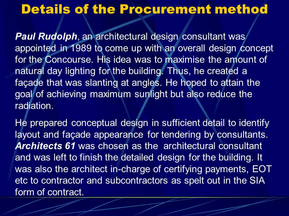 Contractual Relationship between Parties Hong Fok Land (Client) Maincon Domestic Subcontractors Nominated Subcontractors Paul Rudolph Architects 61 Consultants Steen PCR Rider Hunt Levette & Bailey CCW Acoustic Brandston & Partners