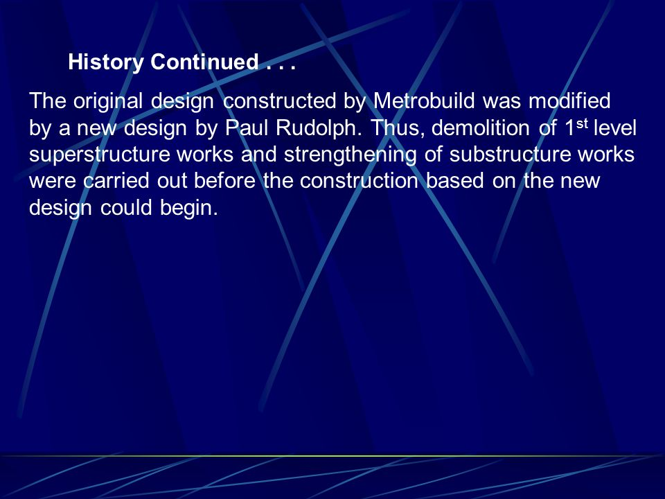 Design & Construction History : In 1980, the original development was lower than the proposed one in 1989. Metrobuild was the contractor for the proje