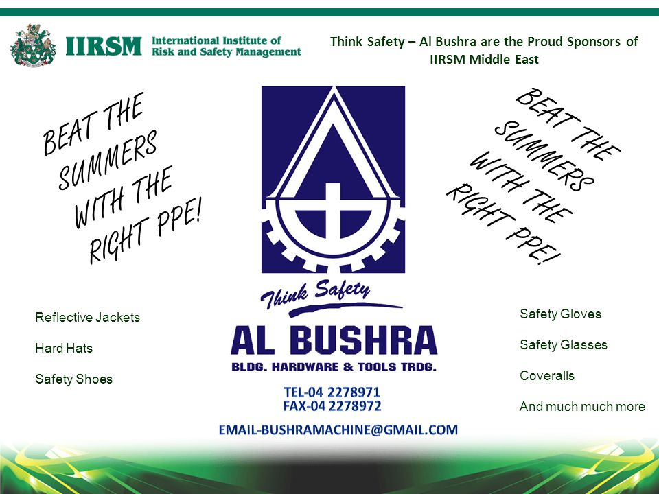 Think Safety – Al Bushra are the Proud Sponsors of IIRSM Middle East BEAT THE SUMMERS WITH THE RIGHT PPE.