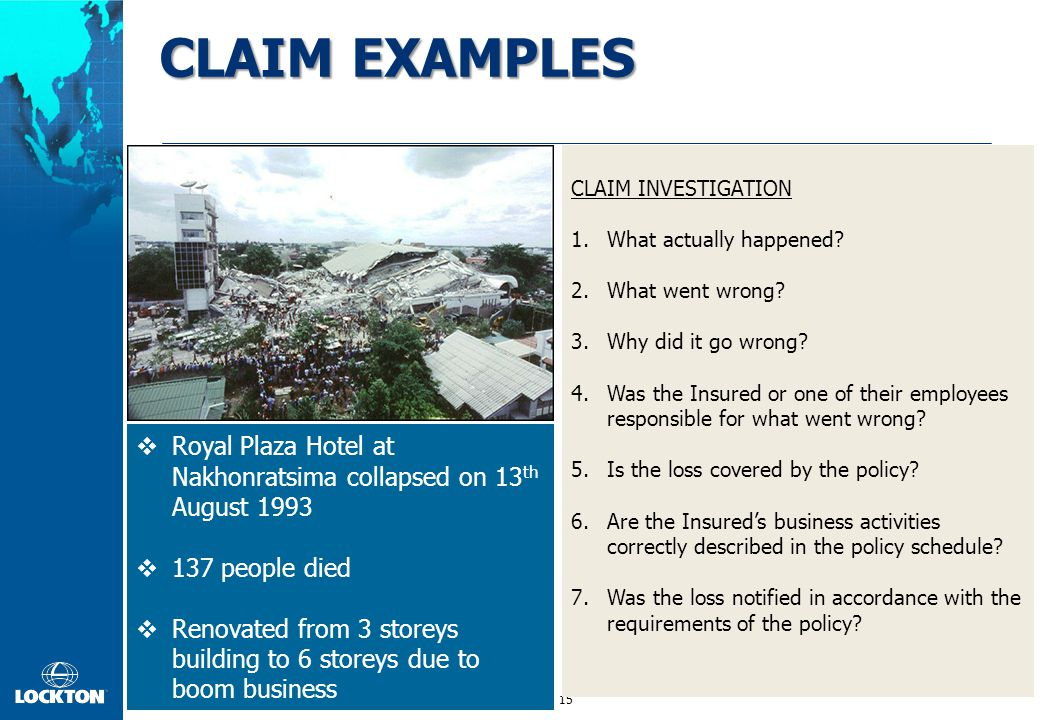 15 CLAIM EXAMPLES  Royal Plaza Hotel at Nakhonratsima collapsed on 13 th August 1993  137 people died  Renovated from 3 storeys building to 6 store