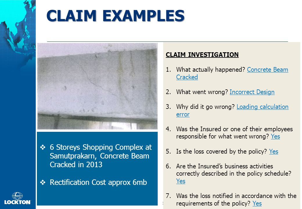 18 CLAIM EXAMPLES  6 Storeys Shopping Complex at Samutprakarn, Concrete Beam Cracked in 2013  Rectification Cost approx 6mb CLAIM INVESTIGATION 1.What actually happened.