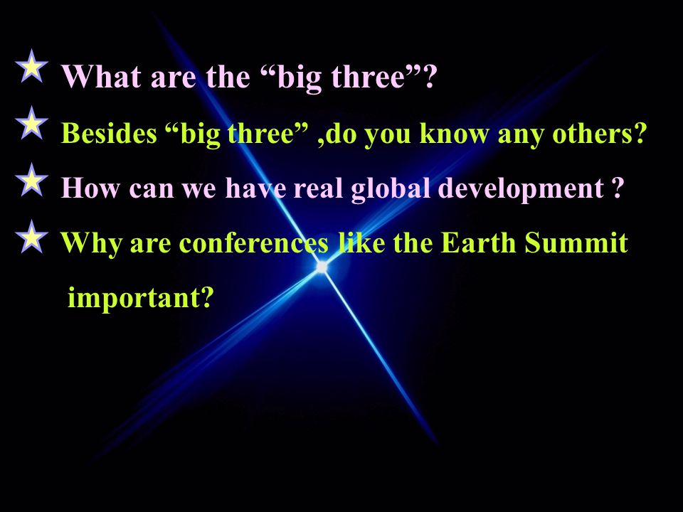 5.Conferences like the Earth Summit help people understand that there exist serious problems and that it is too late to save the earth. 6.According to