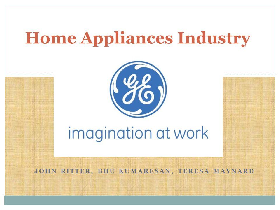 JOHN RITTER, BHU KUMARESAN, TERESA MAYNARD Home Appliances Industry Study