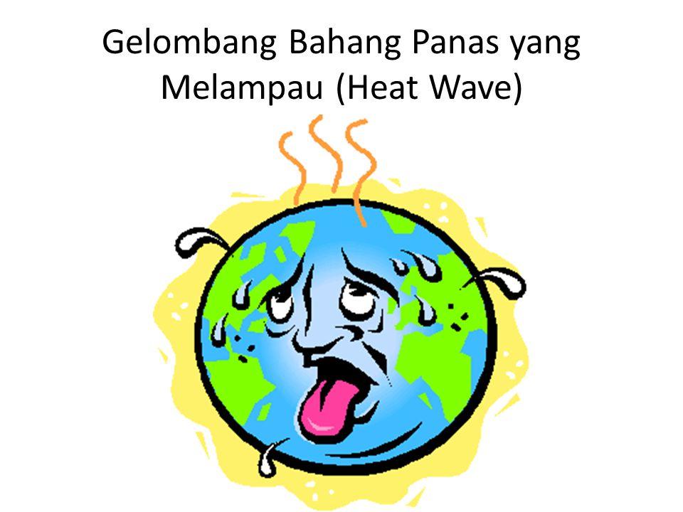 Gelombang Bahang Panas yang Melampau (Heat Wave)