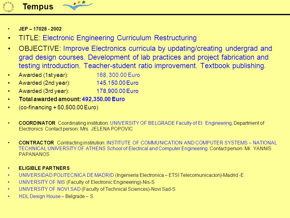 JEP – 17028 - 2002 TITLE: Electronic Engineering Curriculum Restructuring OBJECTIVE: Improve Electronics curricula by updating/creating undergrad and grad design courses.