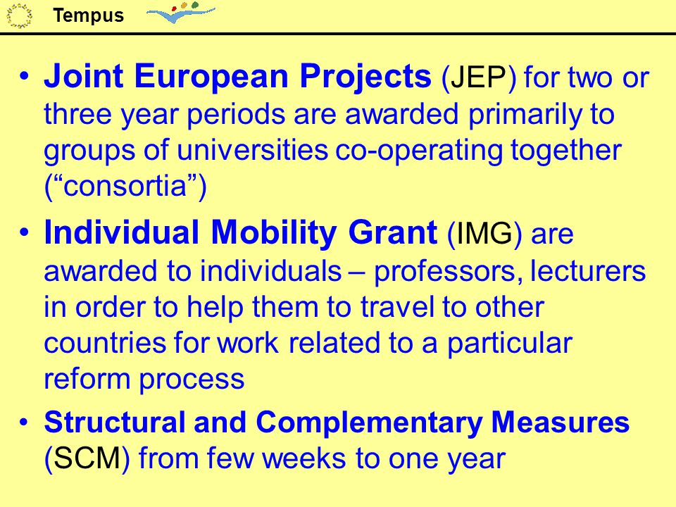 """Joint European Projects (JEP) for two or three year periods are awarded primarily to groups of universities co-operating together (""""consortia"""") Indivi"""