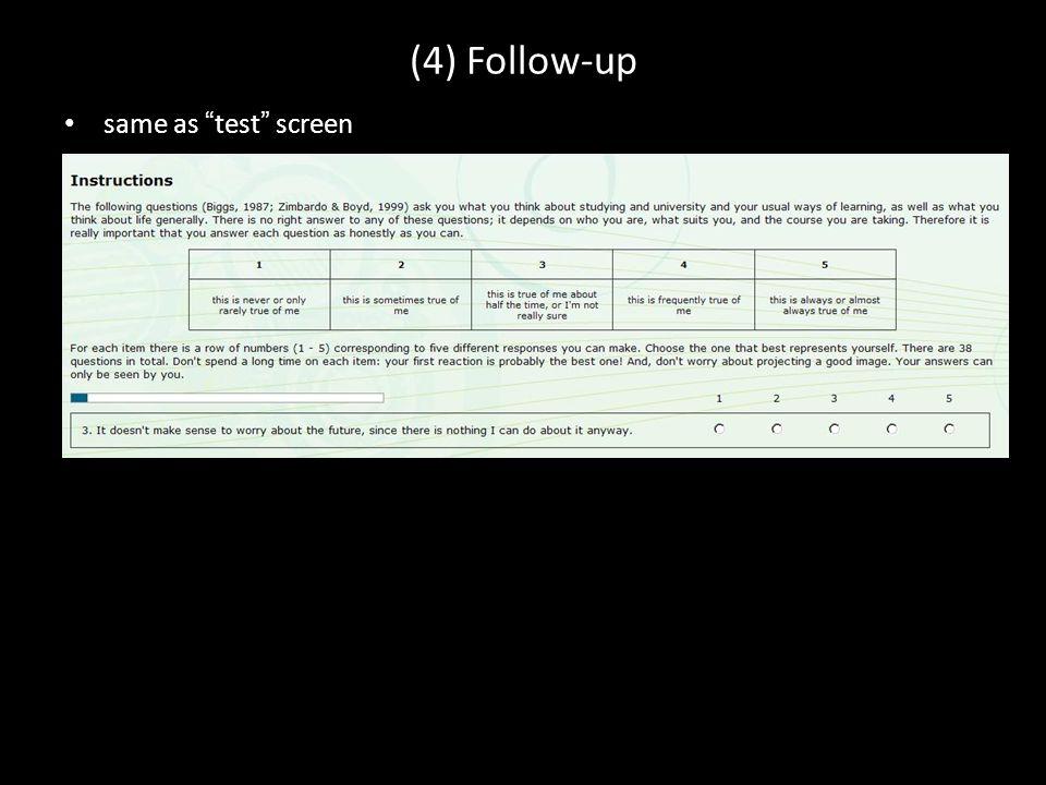 "(4) Follow-up same as "" test "" screen"