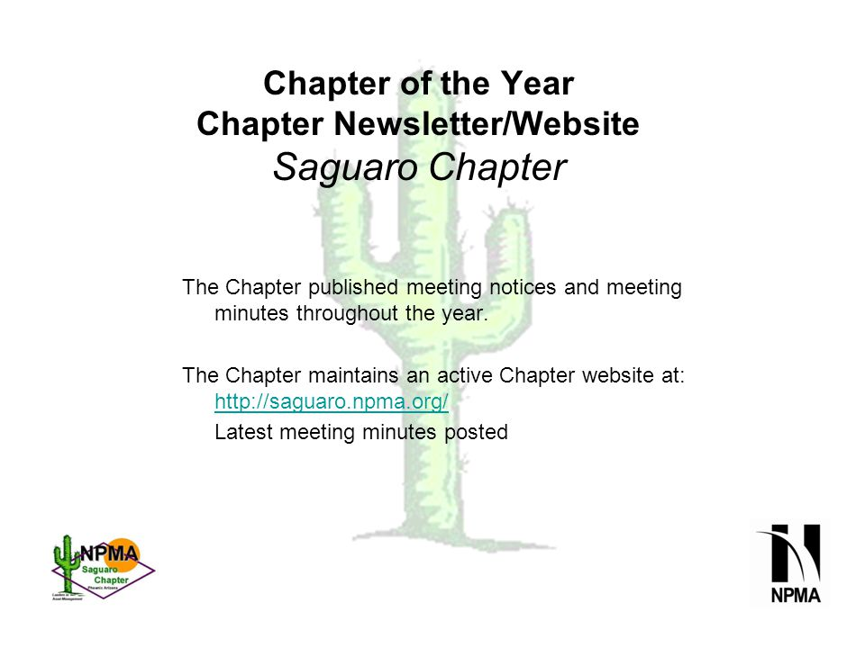 Chapter of the Year Chapter Newsletter/Website Saguaro Chapter The Chapter published meeting notices and meeting minutes throughout the year.