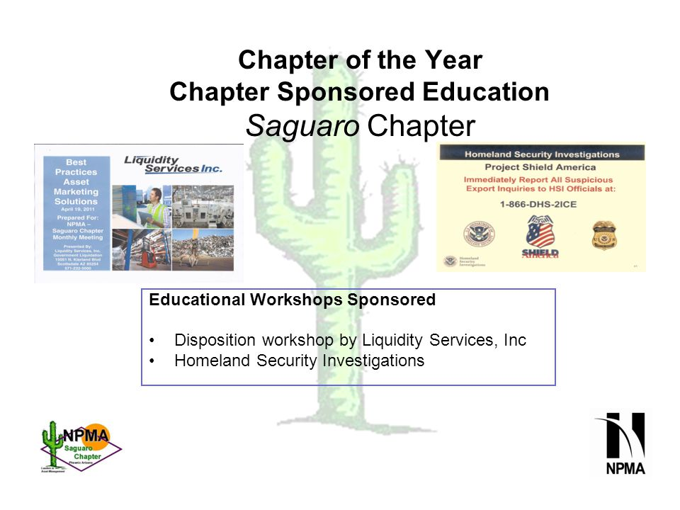 Chapter of the Year Other Chapter Accomplishments Saguaro Chapter List charitable activities: KaBoom Key note speaker donations Member support Collaborating with other Associations ASTM Tamra Zahn Aerospace Industry Association Sharon Tomlinson Tamra Zahn