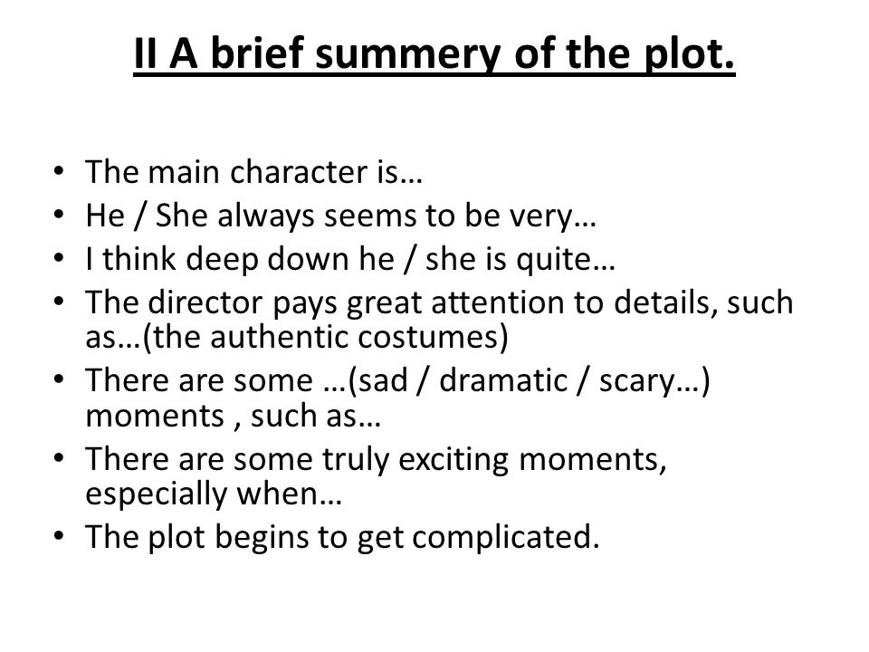 II A brief summery of the plot.