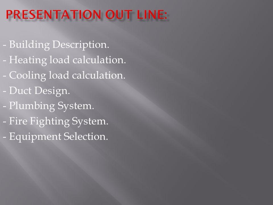 - Building Description. - Heating load calculation.