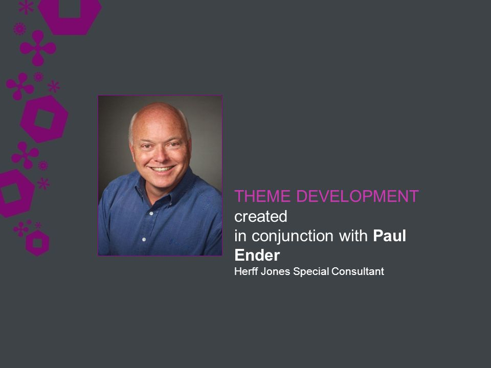 THEME DEVELOPMENT created in conjunction with Paul Ender Herff Jones Special Consultant
