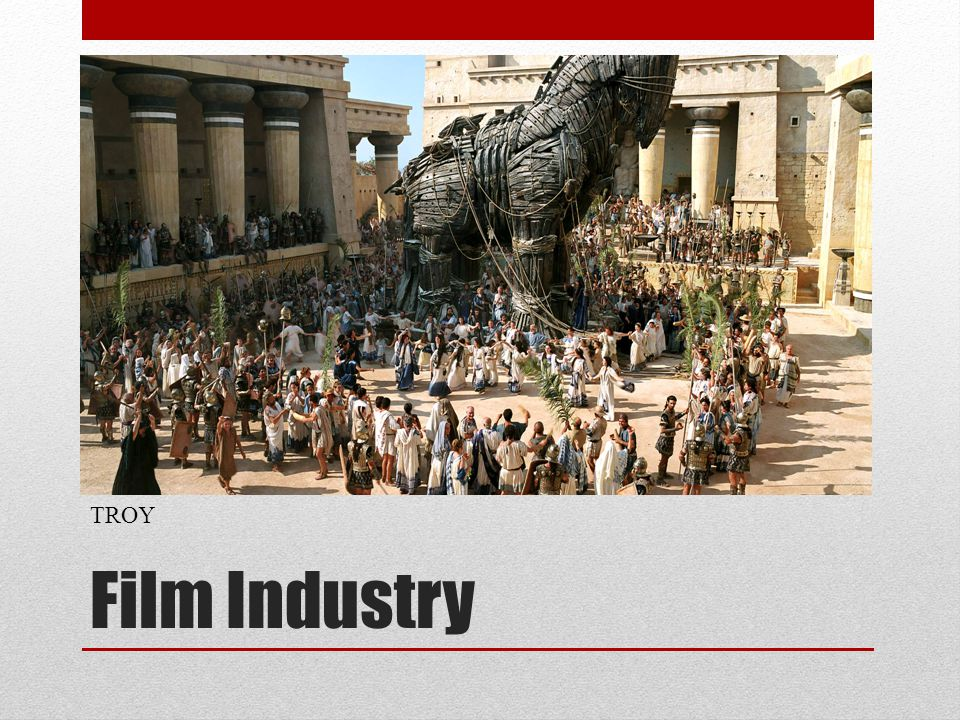 Film Industry TROY
