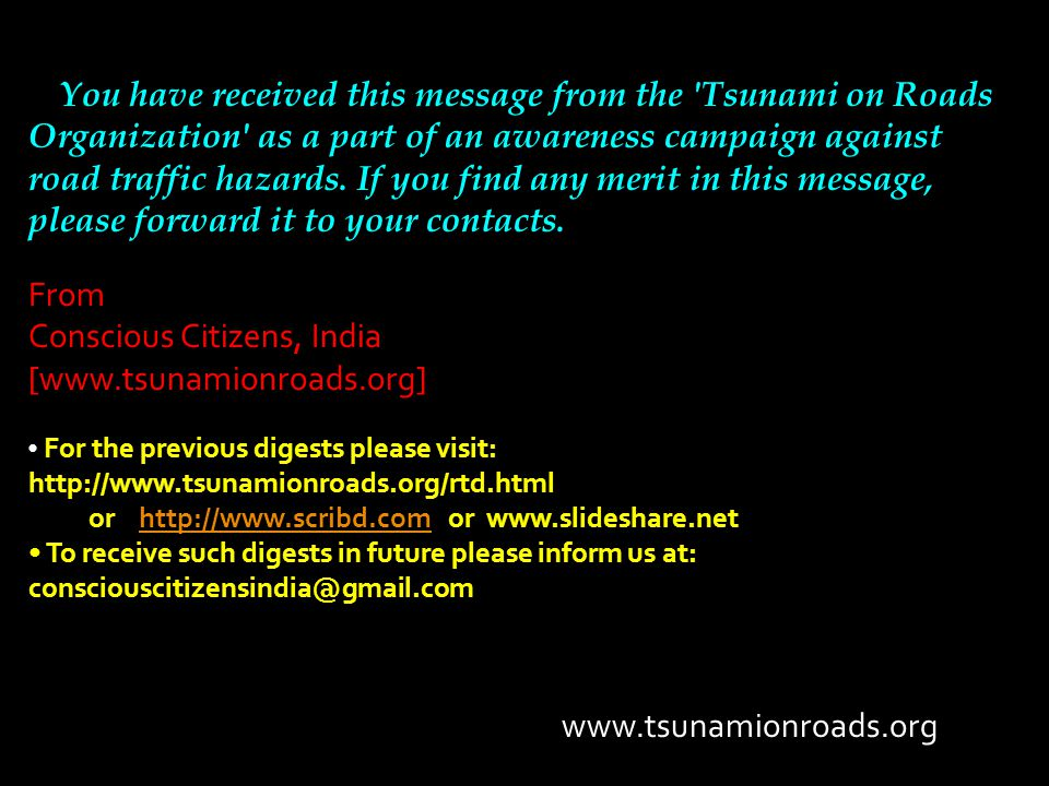 You have received this message from the Tsunami on Roads Organization as a part of an awareness campaign against road traffic hazards.