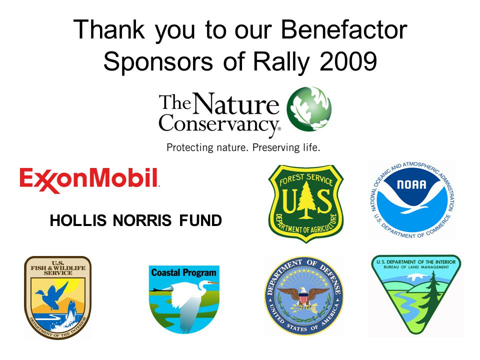 Thank you to our Benefactor Sponsors of Rally 2009 HOLLIS NORRIS FUND