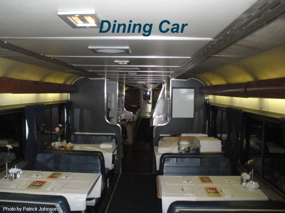 Photo by Patrick Johnson Dining Car