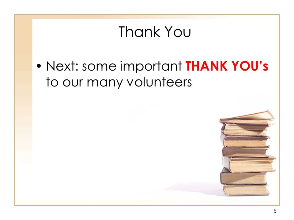 8 Thank You Next: some important THANK YOU's to our many volunteers