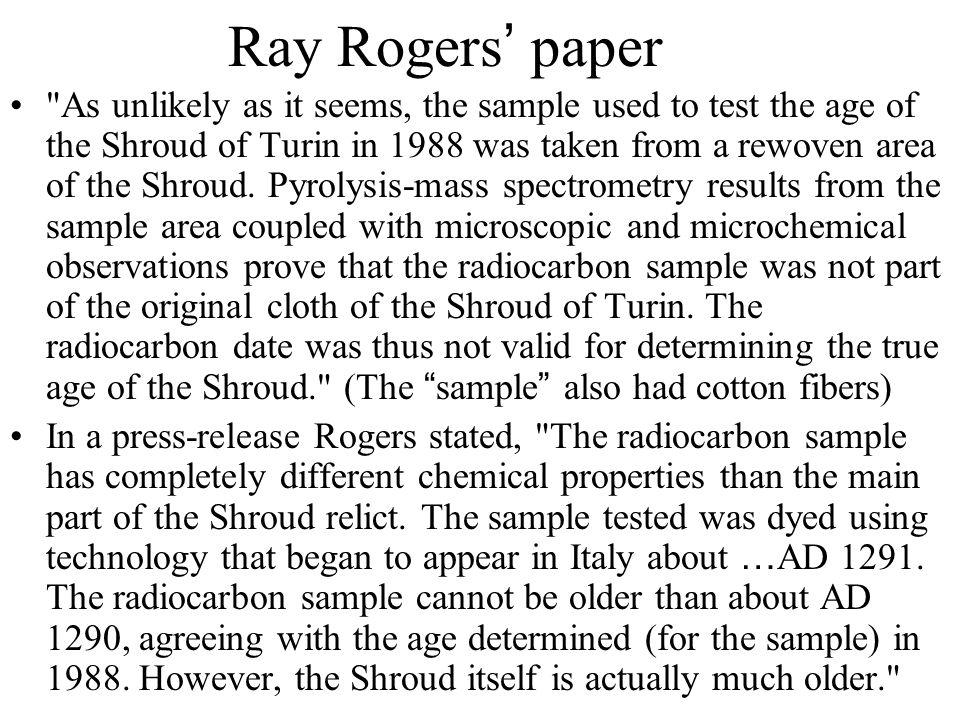 Avinoam Danin © Ray Rogers ' paper As unlikely as it seems, the sample used to test the age of the Shroud of Turin in 1988 was taken from a rewoven area of the Shroud.